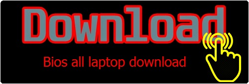all bios laptop download
